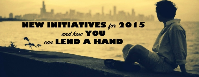 New Initiatives for 2015 and how You can Lend A Hand