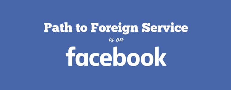 Path to Foreign Service is on Facebook