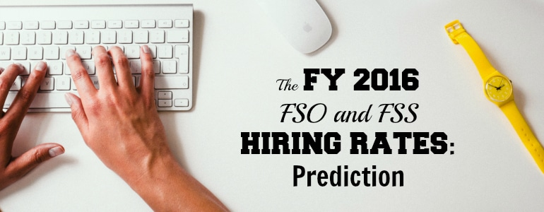 FY 2016 FSO and FSS Predictions